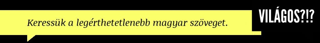 Keressük a legérthetetlenebb magyar szöveget.